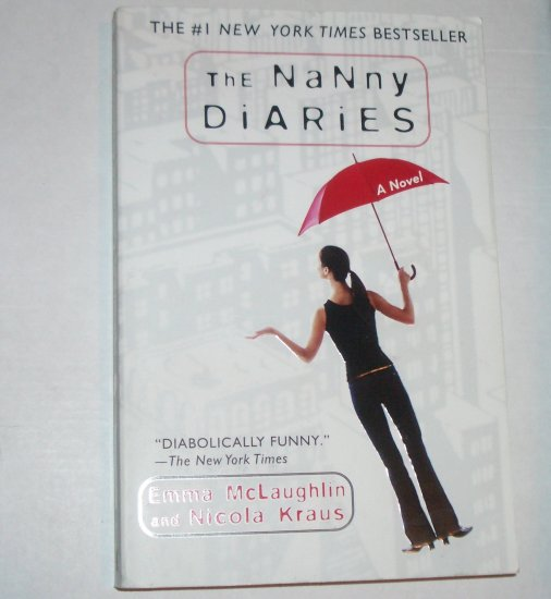 The Nanny Diaries by EMMA McLAUGHLIN and NICOLA KRAUS 2002 Trade Size