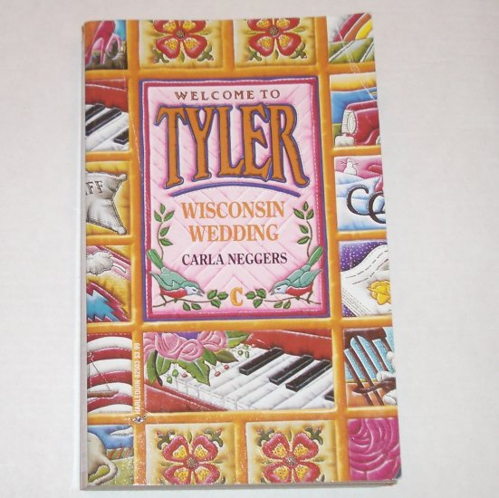 Wisconsin Wedding by CARLA NEGGERS Welcome to Tyler Series Book C 1992