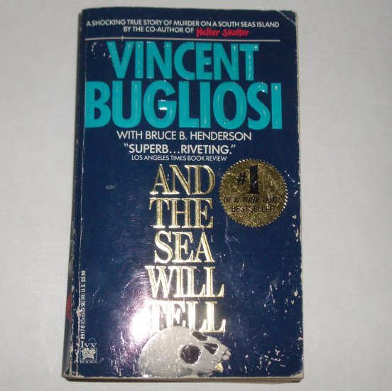 And the Sea Will Tell by VINCENT BUGLIOSI True Crime 1992