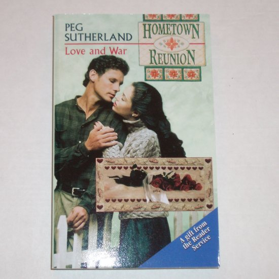 Love and War by PEG SUTHERLAND Harlequin Hometown Reunion Series 1996 New