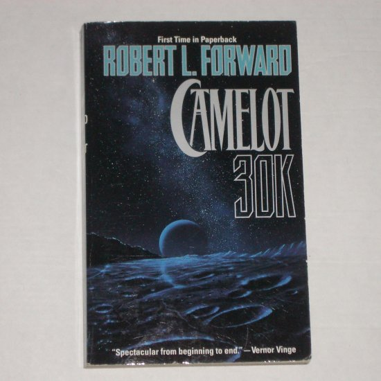 Camelot 30K by ROBERT L FORWARD Paperback 1st Edition 1996