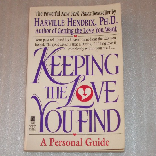 Keeping the Love You Find by HARVILLE HENDRIX, Ph.D. Relationship Self Help 1993