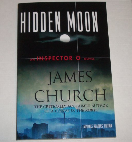 Hidden Moon by JAMES CHURCH Inspector O Mystery Advance Reader Copy 2007