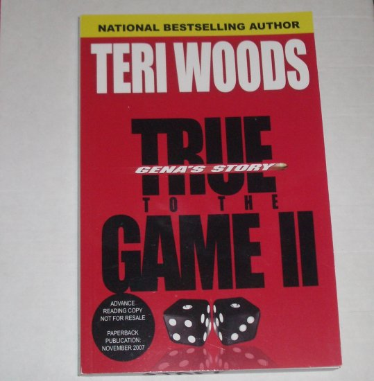 True to the Game II by TERI WOODS Advance Reading Copy Nov 2007