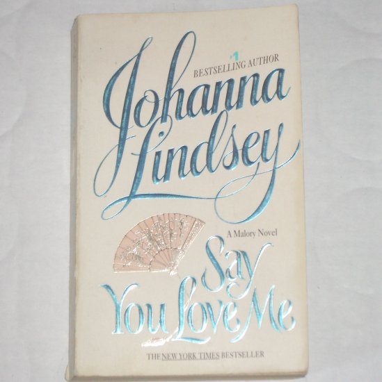 Say You Love Me by JOHANNA LINDSEY Historical Regency Romance 1997 Malory Series