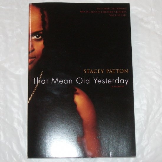 That Mean Old Yesterday Stacey Patton ARC 2007 African American Memoir