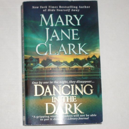Dancing in the Dark by MARY JANE CLARK 2006