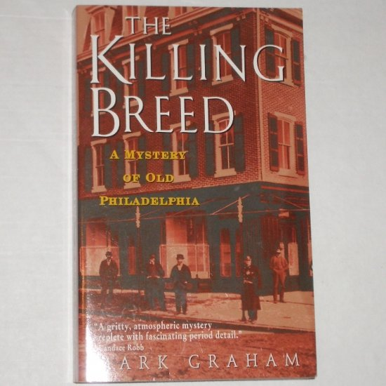 The Killing Breed by MARK GRAHAM Mystery Of Old Philadelphia 1998