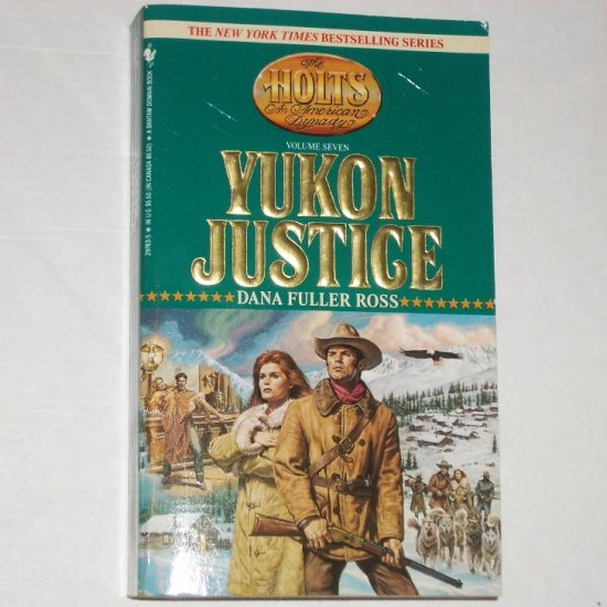 Yukon Justice DANA FULLER ROSS The Holts Series Western 1992