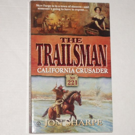 California Crusader The Trailsman No. 221 by JON SHARPE Western 2000