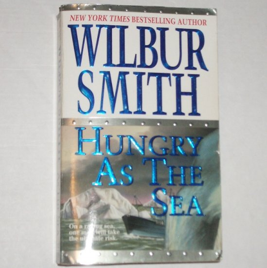 Hungry as the Sea by WILBUR SMITH 1999
