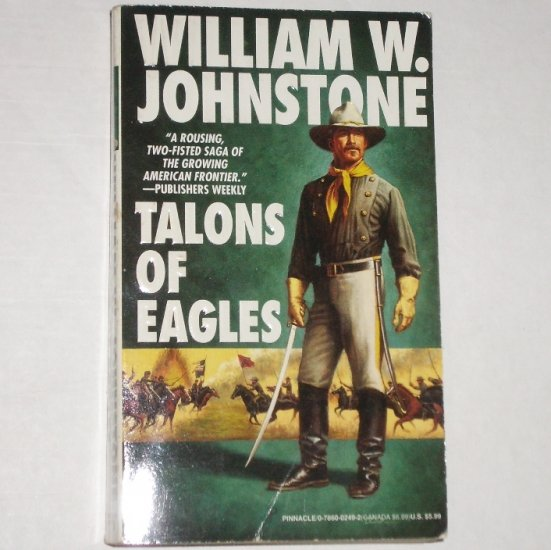 Talons of Eagles by WILLIAM W JOHNSTONE Western 1996