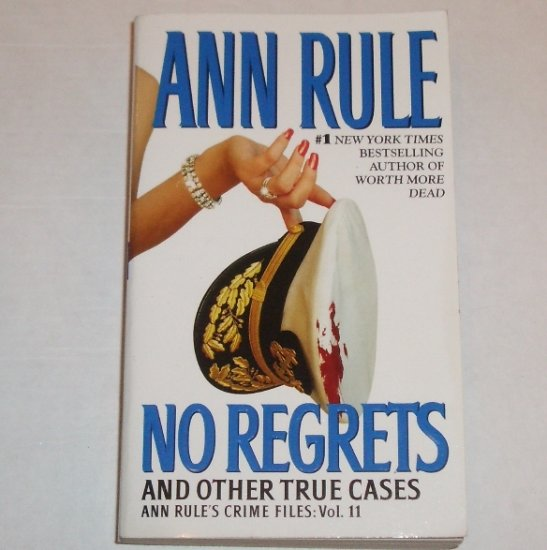 No Regrets and Other True Cases by ANN RULE Crime Files Vol. 11 True Crime 2006
