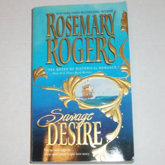 Savage Desire by ROSEMARY ROGERS Historical Romance 2000