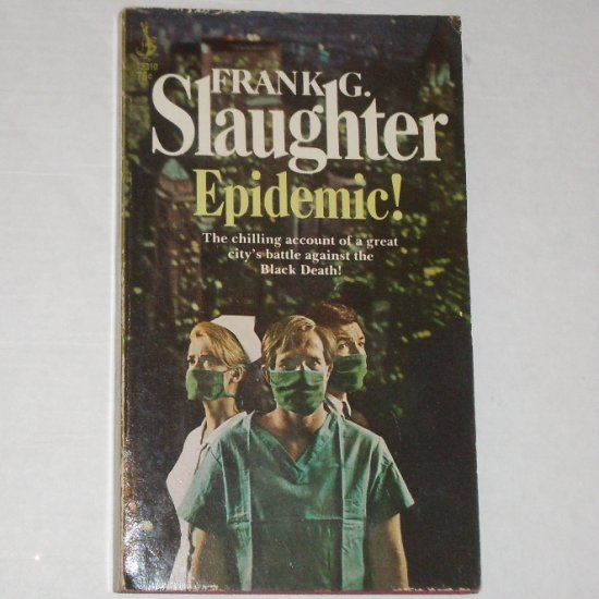 Epidemic by FRANK G SLAUGHTER Vintage Thriller 1967