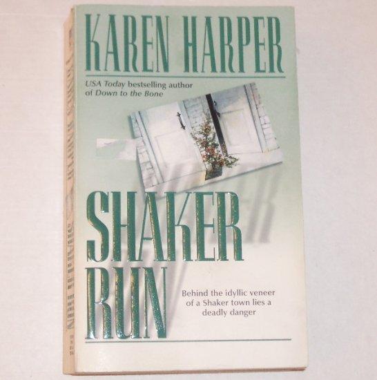 Shaker Run by KAREN HARPER Romantic Suspense 2001