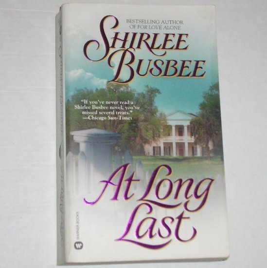 At Long Last by SHIRLEE BUSBEE Historical Antebellum South Romance 2000