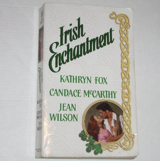Irish Enchantment by KATHRYN FOX, CANDACE McCARTHY, JEAN WILSON Historical Romance Anthology 2000