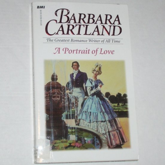 A Portrait of Love by BARBARA CARTLAND Historical Victorian Romance 1999