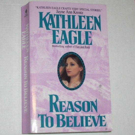 Reason to Believe by KATHLEEN EAGLE Western Romance 1995