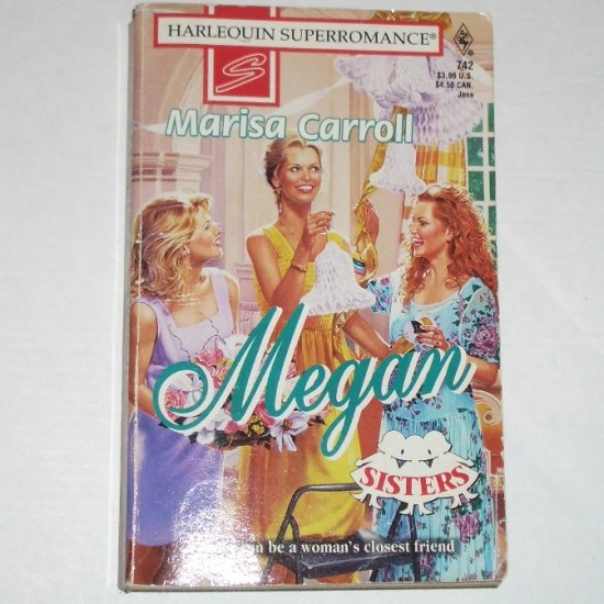 Megan by MARISA CARROLL Harlequin SuperRomance Sisters Series 742 Jun97