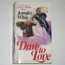 Dare to Love by JENNIFER WILDE Historical Victorian Romance 1978