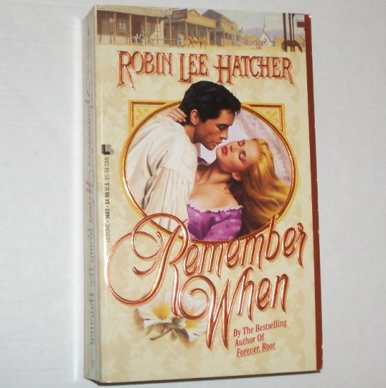 Remember When by ROBIN LEE HATCHER Historical Western Romance 1994 Where The Heart Is Series