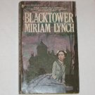 Blacktower by MIRIAM LYNCH Gothic Romance 1974