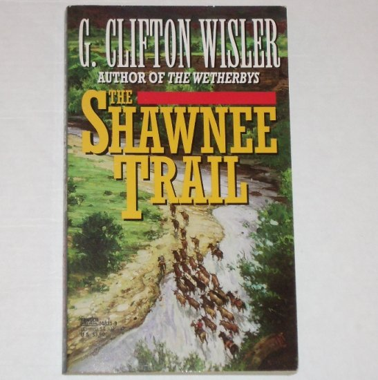 The Shawnee Trail by G CLIFTON WISLER Western 1993