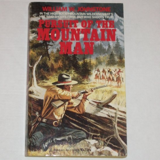 Pursuit of the Mountain Man by WILLIAM W JOHNSTONE Western 1991