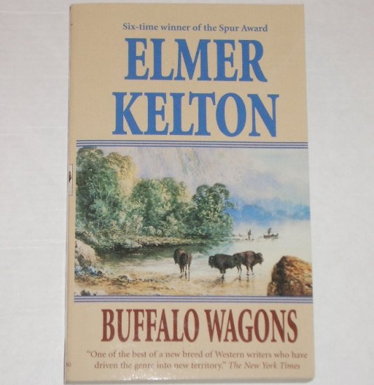 Buffalo Wagons by ELMER KELTON Western 1997