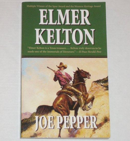 Joe Pepper by ELMER KELTON Western 2002