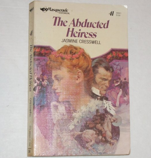 The Abducted Heiress by JASMINE CRESSWELL Masquerade No. 41 Historical Romance 1978