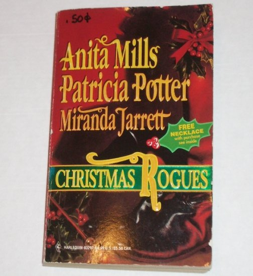 Christmas Rogues by ANITA MILLS, PATRICIA POTTER, MIRANDA JARRETT Harlequin Anthology 1995
