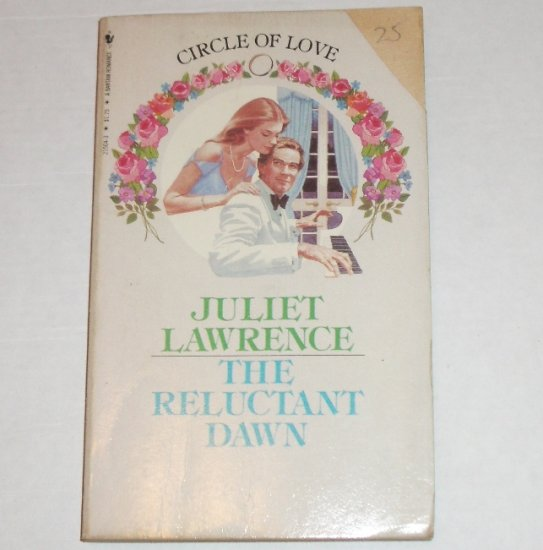 The Reluctant Dawn by JULIET LAWRENCE Circle of Love No 8 Romance 1982