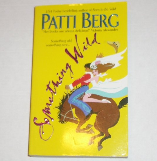 Something Wild by PATTI BERG Chic Lit Romance 2002