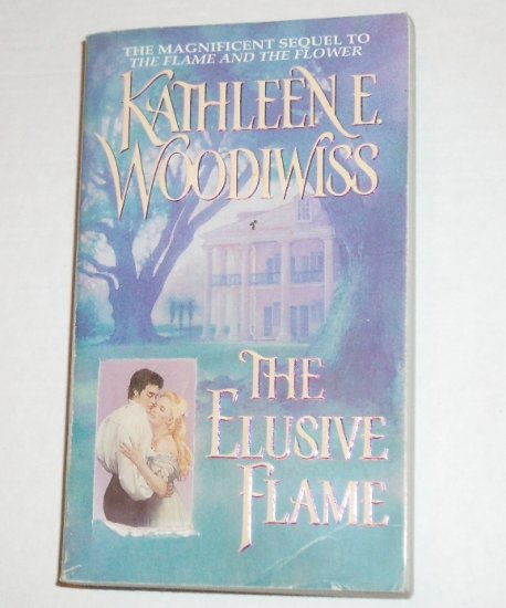 The Elusive Flame by Kathleen E. Woodiwiss Historical Regency Romance 1999