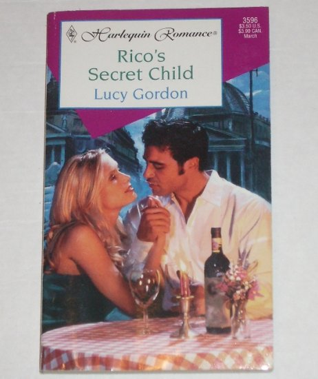 Rico's Secret Child by LUCY GORDON Harlequin Romance 3596 Mar00