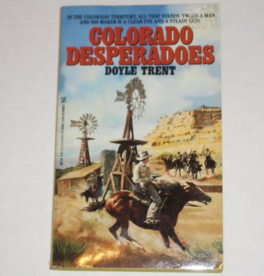 Colorado Desperadoes by DOYLE TRENT Western 1989