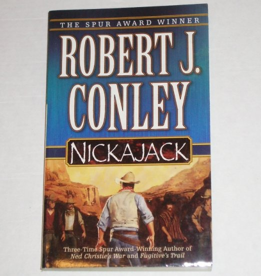 Nickajack by ROBERT J CONLEY Western 2002