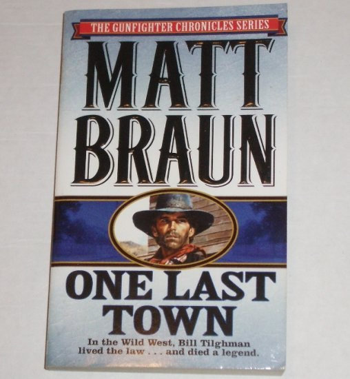 One Last Town by MATT BRAUN Western 1997 The Gunfighter Chronicles Series