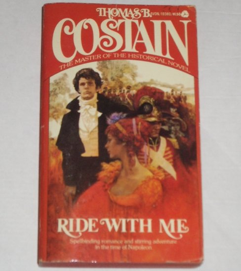 Ride With Me by THOMAS B COSTAIN Historical Romance Napoleonic War Era 1974