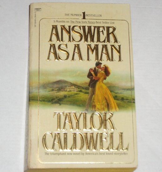 Answer as a Man by TAYLOR CALDWELL Historical Turn of the Century Romance 1981