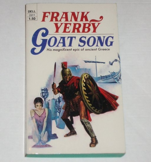 Goat Song by FRANK YERBY Historical Ficton of Ancient Sparta & Greece 1974