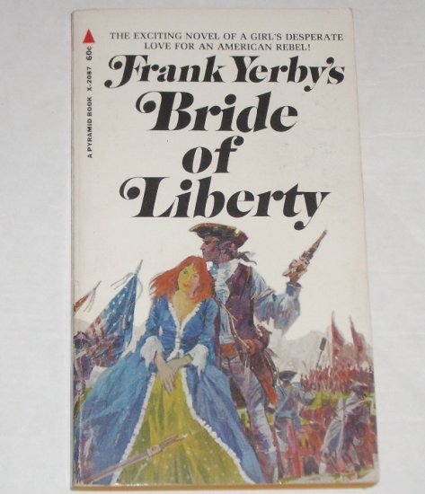 Bride of Liberty by FRANK YERBY Historical American Revolution Romance 1969