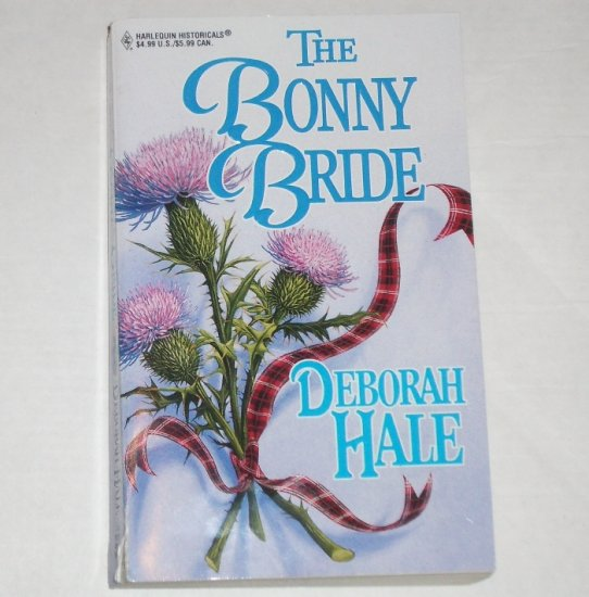 The Bonny Bride by DEBORAH HALE Harlequin Historical Scottish Romance 2000