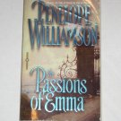 The Passions of Emma by PENELOPE WILLIAMSON Historical Victorian Romance 1998