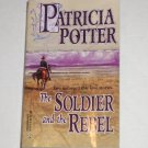 The Soldier and the Rebel by PATRICIA POTTER Historical Civil War Romance 2-in-1 1999