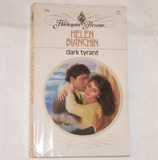 Dark Tyrant by HELEN BIANCHIN Vintage Harlequin Presents No 751 1985