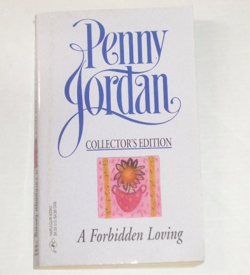 A Forbidden Loving by PENNY JORDAN Collectors Edition Romance 1992